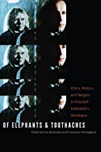 Of Elephants and Toothaches: Ethics, Politics, and Religion in Krzysztof Kieslowski's 'Decalogue'
