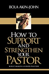 How to Support And Strengthen Your Pastor Kindle Edition