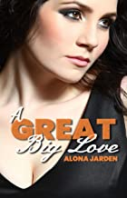 A Great Big Love: (A Clean BBW Plus Size Romance) (Second Chance at Love)
