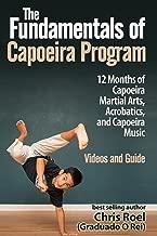 The Fundamentals of Brazilian Capoeira Program: 12 Months of Capoeira Martial Arts, Acrobatics, and Music