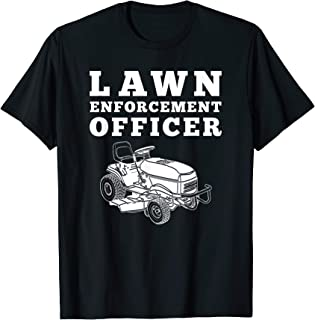 Lawn Enforcement Officer Mowing T-Shirt, Funny Lawnmower Tee