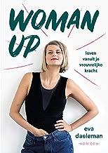 Woman Up: Leven vanuit je vrouwelijke kracht
