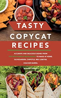 Tasty Copycat Recipes: A complete step-by-step guide with plenty of nutrition. Simple and affordable recipes from the Most...