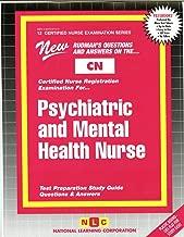 Psychiatric and Mental Health Nurse (CERTIFIED NURSE EXAMINATION SERIES (CN))
