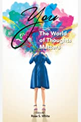 You, The World Of Thoughts Matters Kindle Edition