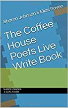 The Coffee House Poets Live Write Book