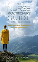 The Nurse Practitioners' Guide to Autoimmune Medicine: Reversing and Preventing All Autoimmunity (English Edition)
