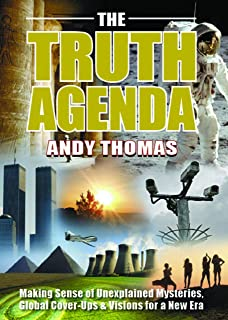 The Truth Agenda: Making Sense of Unexplained Mysteries, Global Cover-Ups & Visions for a New Era