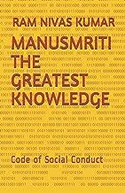 Manusmriti the Greatest Knowledge: Code of Social Conduct