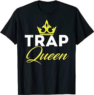 Trap Queen Funny T Shirt