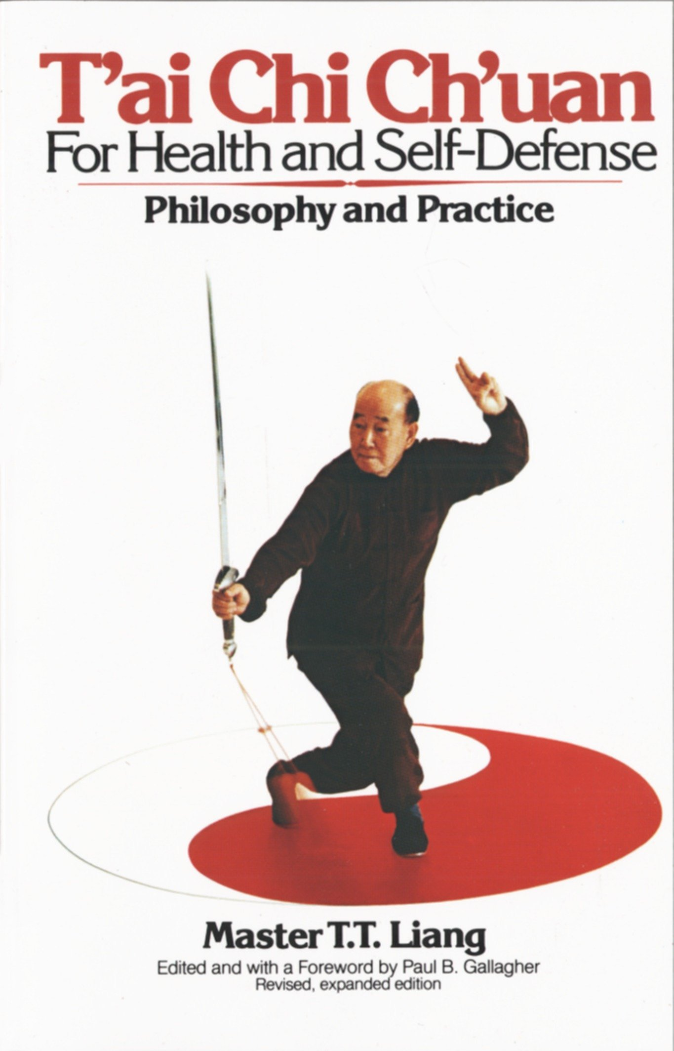 Tai Chi Ch?Uan for Health and Self Defense: Philosophy and Practice