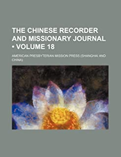 The Chinese Recorder and Missionary Journal (Volume 18)