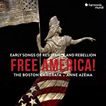 The Boston Camerata - Free America! - Early Songs of Resistance and Rebellion (2019) LEAK ALBUM
