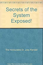 Secrets of the System Exposed!