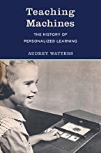 Teaching Machines: The History of Personalized Learning