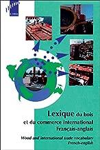 Lexique du bois et du commerce international (français-anglais)