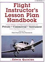 Flight instructor's lesson plan handbook: Course syllabus and flight training procedures for private, commercial, instrument airplane single-engine ... : based on the FAA practical test standards