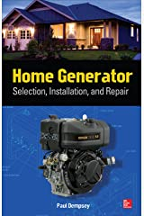 Home Generator Selection, Installation and Repair: Selection, Installation, and Repair Kindle Edition