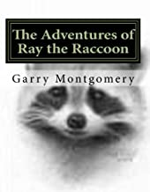 The Adventures of Ray the Raccoon (English Edition)