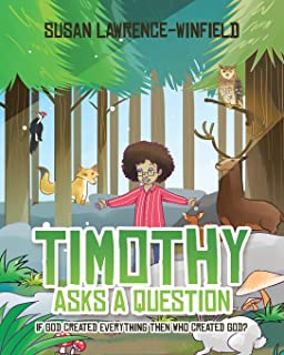 Timothy Asks a Question: If God Created Everything Then Who Created God?