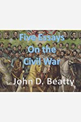 Five Essays on the American Civil War Kindle Edition