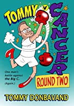 Tommy V Cancer - Round Two: One Man's Battle Against The Big C. (Again).