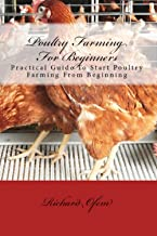 Poultry Farming for Beginners: Basic guide to start poultry farming business