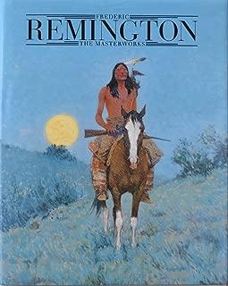 Frederic Remington: The Masterworks