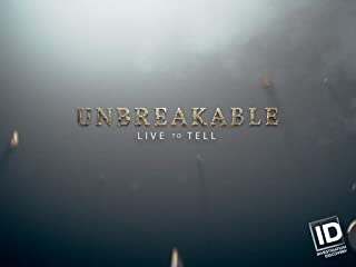 Unbreakable: Live to Tell Season 1