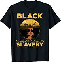 Black History Didn't Start With Slavery T-shirt
