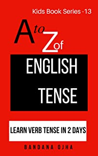 A to Z of English Tense: Learn Verb Tense in 2 Days (kids book series 13)