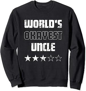 Cadeaux pour les oncles - Worlds Okayest Uncle Sweatshirt