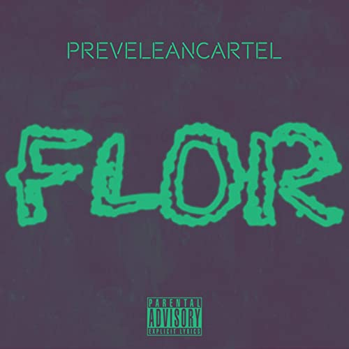 Flor by Prevelean Cartel on Amazon Music - Amazon.com