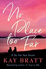 No Place Too Far (A By the Sea Novel Book 2) Kindle Edition