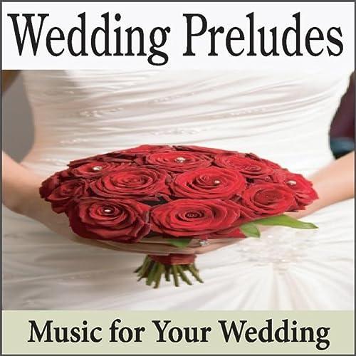 Wedding Preludes: Top Instrumental Preludes for Weddings