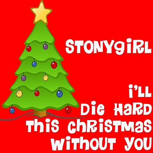 Christmas Without You.I Ll Die Hard This Christmas Without You By Stonygirl On