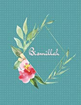 Bismillah: Muslim Journal, Wide Ruled, Blank Lines, 110 pages, Islamic gifts for Women & Girls, Teal & Flowers