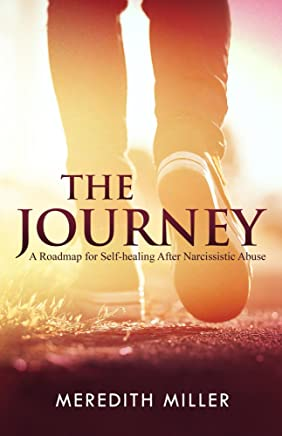 The Journey: A Roadmap for Self-healing After Narcissistic Abuse