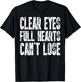 Clear Eyes Full Hearts Can't Lose T-Shirt Cool Gift TShirt