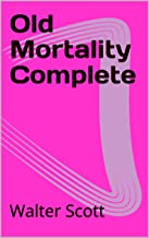 Old Mortality Complete