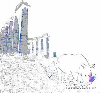 I Am Rhino and Ruin - EP