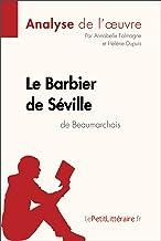 Le Barbier de Séville de Beaumarchais (Analyse de l'oeuvre): Comprendre la littérature avec lePetitLittéraire.fr (Fiche de...