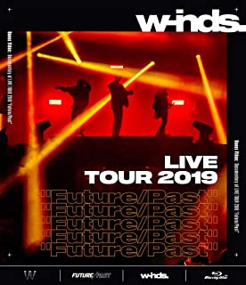 """w-inds. LIVE TOUR 2019 """"Future/Past"""" [通常盤Blu-ray]"""