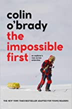 The Impossible First: An Explorer's Race Across Antarctica (Young Readers Edition)