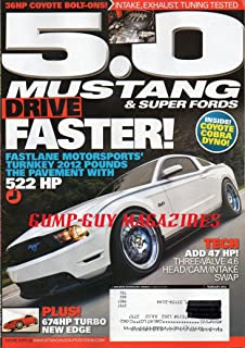 5.0 Mustang & Super Fords Magazine February 2012 FASTLANE MOTORSPORTS' TURNKEY POUNDS THE PAVEMENT WITH 522HP Add 47 HP Three-Valve 4.6 Head/Cam/Intake Swap 674HP TURBO NEW EDGE 36HP