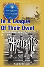 In A League Of Their Own: The Dick, Kerr Ladies  1917-1965