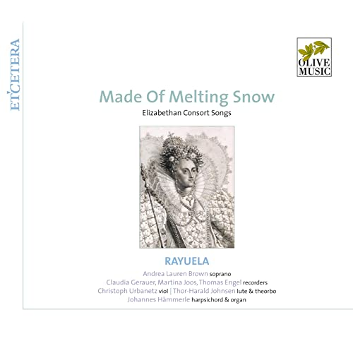 Made of Melting Snow - Elizabethan Consort Songs by Rayuela ...