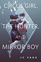 Circus Girl, The Hunter, and Mirror Boy: A Tor.com Original