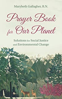 Prayer Book for Our Planet: Solutions for Social Justice and Environmental Change
