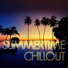 Summertime - Ultimate Sunset Beach Playlist, Ibiza Party Chill Lounge Music, Instrumental Electronic Music, Chillout & Sunset Grill, Just Relax, Bar del Mar